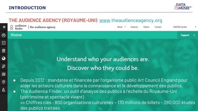 THE AUDIENCE AGENCY (ROYAUME-UNI) www.theaudienceagency.org ● Depuis 2012 : mandatée et financée par l'organisme public Ar...