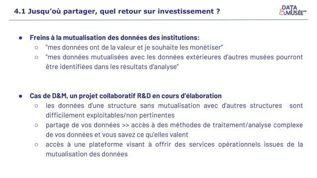 """● Freins à la mutualisation des données des institutions: ○ """"mes données ont de la valeur et je souhaite les monétiser"""" ○ ..."""