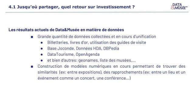 Les résultats actuels de Data&Musée en matière de données ■ Grande quantité de données collectées et en cours d'unificatio...
