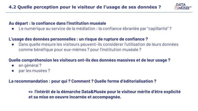 4.2 Quelle perception pour le visiteur de l'usage de ses données ? Au départ : la confiance dans l'institution muséale ● L...