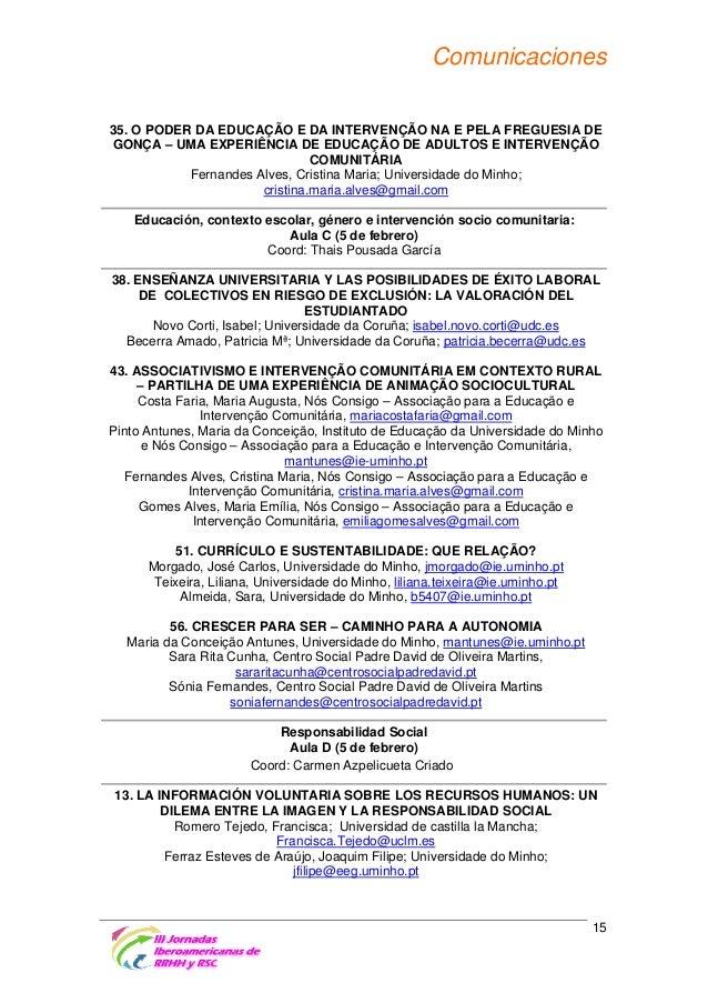 Comunicaciones 25. AS DIFERENTES REPRESENTAÇÕES SOBRE RESPONSABILIDADE SOCIAL ORGANIZACIONAL Correia, Adelina; Universidad...