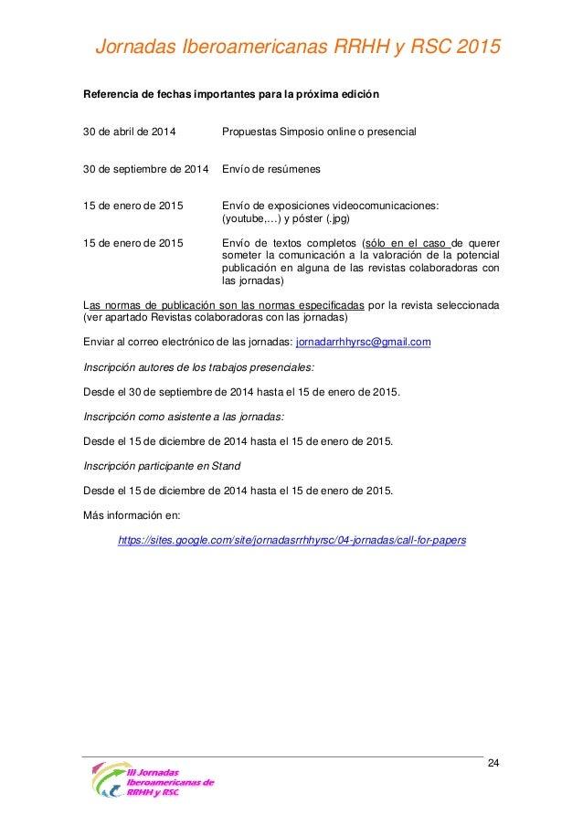 Jornadas Iberoamericanas RRHH y RSC 2015 Novedades que pretendemos incluir, retos a alcanzar en la próxima edición: Poster...