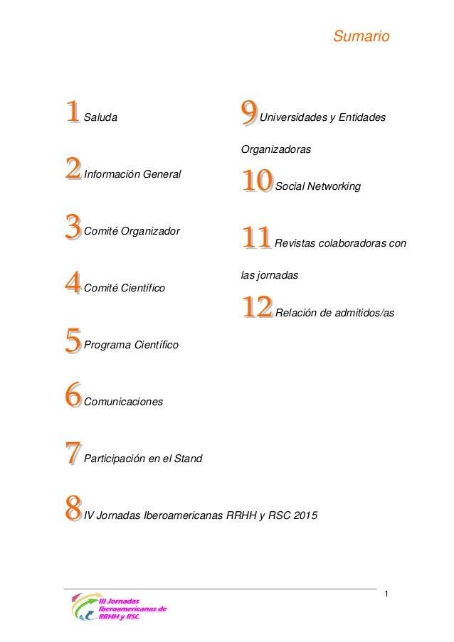 Saluda  Estimadas/os colegas, Tengo el honor de invitaros las III Jornadas Iberoamericanas de Recursos Humanos y Responsab...