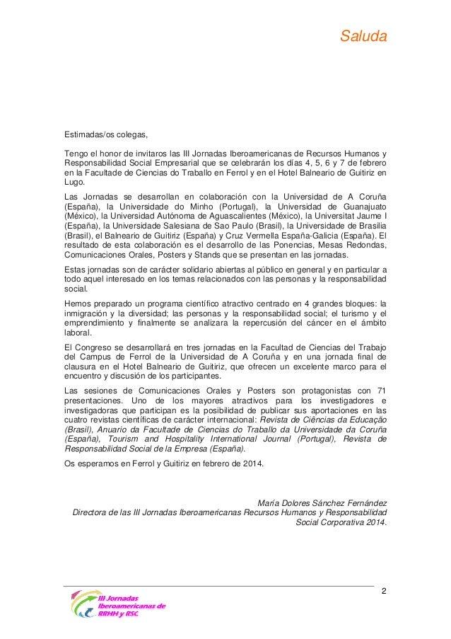 Información General  Fechas de las Jornadas 4, 5, 6 y 7 de Febrero de 2014  Sedes Días 4, 5 y 6 de febrero Facultade de Ci...