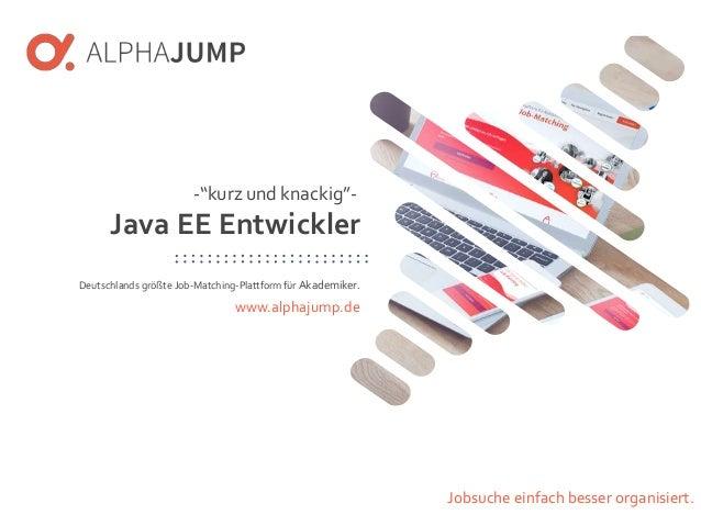 www.alphajump.de ALPHAJUMPGmbH | All Rights Reserved. | Deutschlands größte Job-Matching-Plattform für Akademiker – 1 – De...