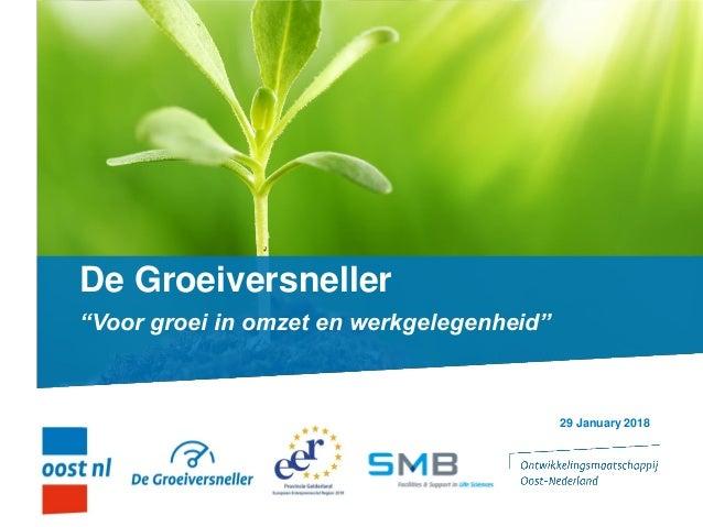 """De Groeiversneller """"Voor groei in omzet en werkgelegenheid"""" 29 January 2018"""