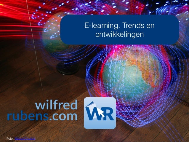 E-learning. Trends en ontwikkelingen Foto: Mishel Churkin