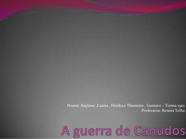 Noemi ,Raylane ,Luana , Hérika e Thamires , Gustavo – Turma 1901 Professora: Renata Telha