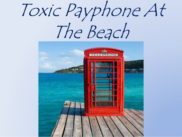 Toxic Payphone At  The Beach