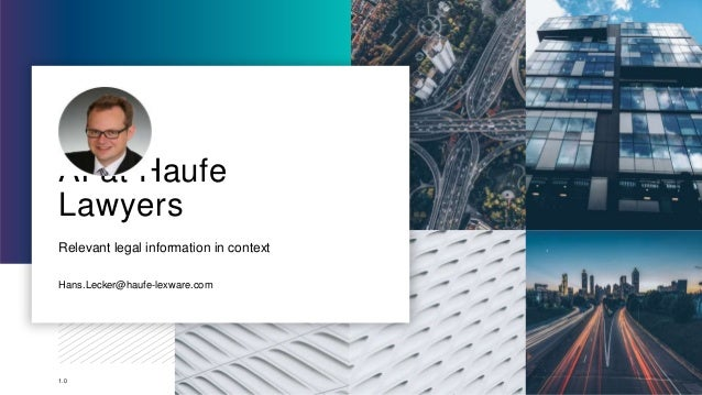 1.0 Relevant legal information in context Hans.Lecker@haufe-lexware.com AI at Haufe Lawyers