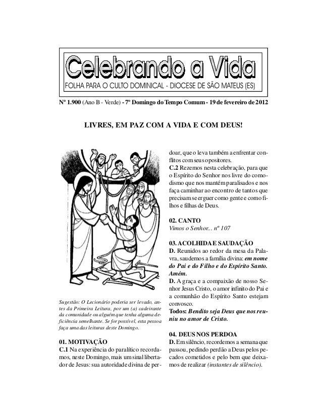 Nº 1.900 (Ano B - Verde) - 7º Domingo do Tempo Comum - 19 de fevereiro de 2012            LIVRES, EM PAZ COM A VIDA E COM ...