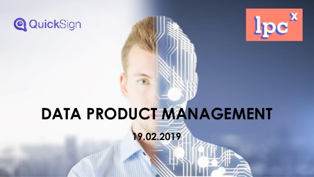 DATA PRODUCT MANAGEMENT 19.02.2019