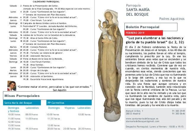 Boletín Parroquial FEBRERO 2019 Manuel Uribe, 1 91 300 2949 28033 Madrid 91 300 0646 www.santamariadelbosque.es stamariade...