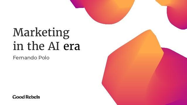 Marketing  in the AI era Fernando Polo