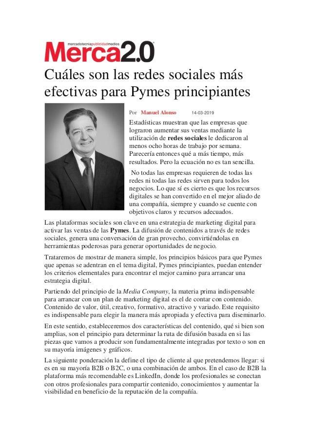 Cu�les son las redes sociales m�s efectivas para Pymes principiantes Por Manuel Alonso 14-03-2019 Estad�sticas muestran qu...