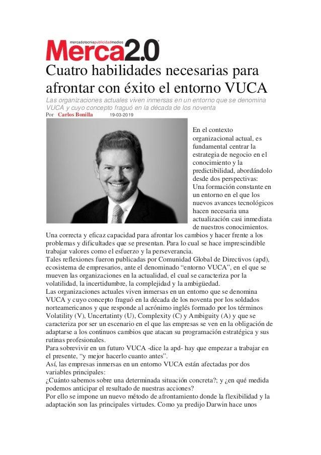 Cuatro habilidades necesarias para afrontar con éxito el entorno VUCA Las organizaciones actuales viven inmersas en un ent...