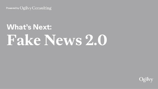 Powered by What's Next: Fake News 2.0