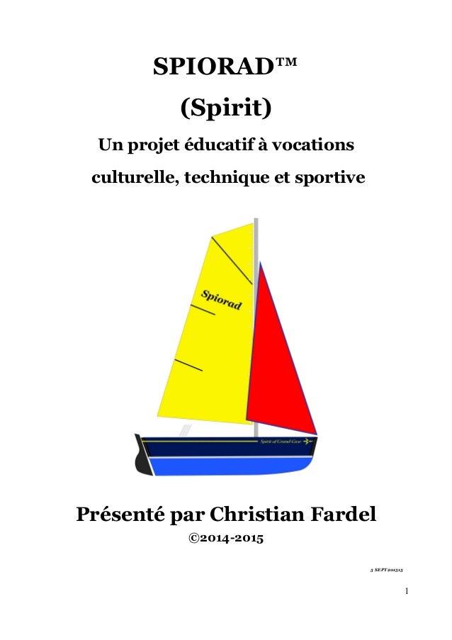 SPIORAD™ (Spirit) Un projet éducatif à vocations culturelle, technique et sportive Présenté par Christian Fardel ©2014-201...