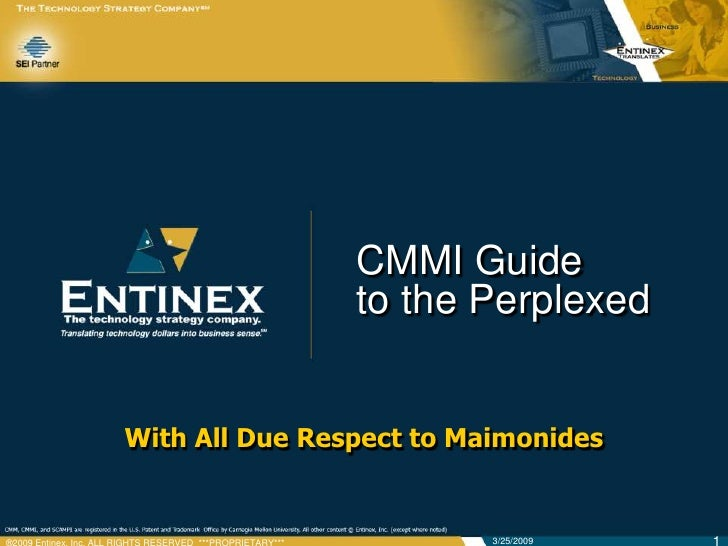 CMMI Guide                 to the Perplexed   With All Due Respect to Maimonides                             3/25/2009