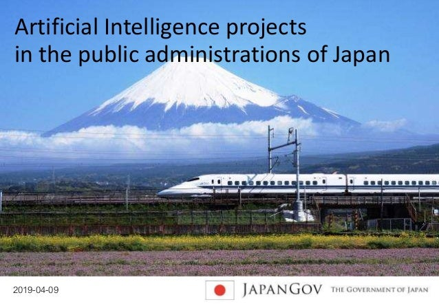 2019-04-09 0 Artificial Intelligence projects in the public administrations of Japan