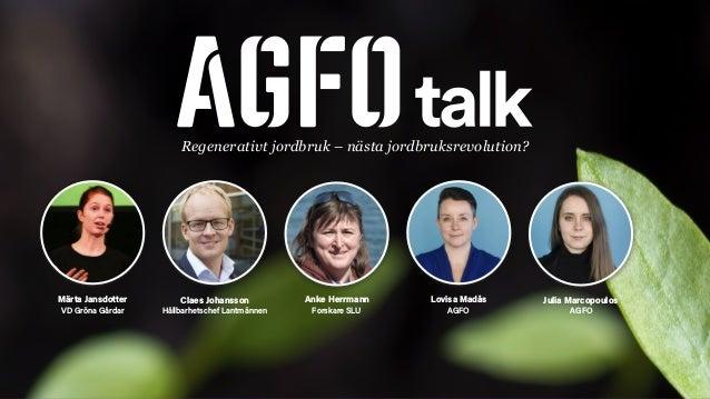 Claes Johansson Hållbarhetschef Lantmännen Märta Jansdotter VD Gröna Gårdar Anke Herrmann Forskare SLU Lovisa Madås AGFO J...