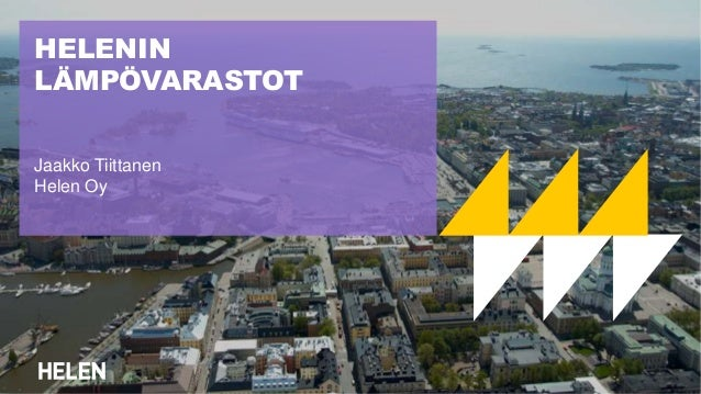 HELENIN LÄMPÖVARASTOT Jaakko Tiittanen Helen Oy