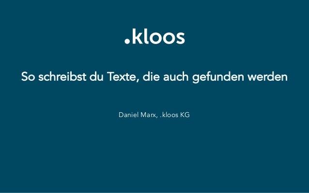 So schreibst du Texte, die auch gefunden werden Daniel Marx, .kloos KG