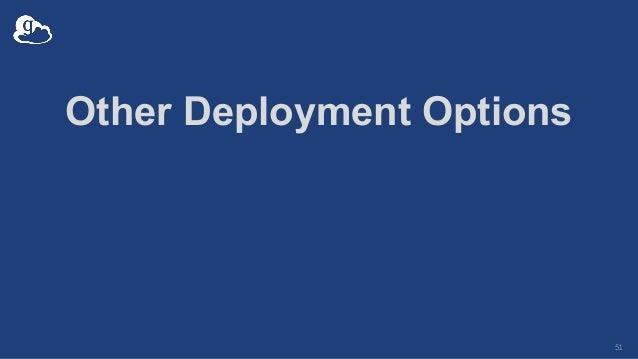 Other Deployment Options 51