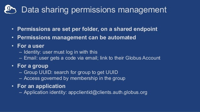 Data sharing permissions management • Permissions are set per folder, on a shared endpoint • Permissions management can be...