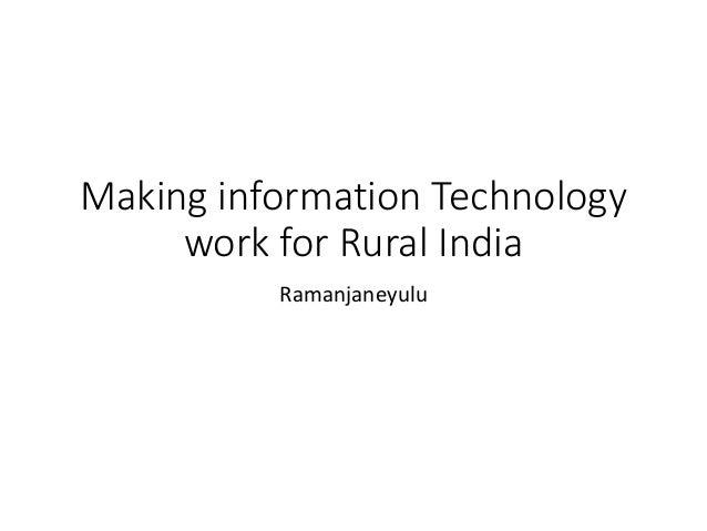Making information Technology work for Rural India Ramanjaneyulu