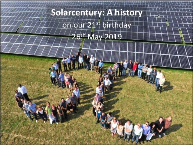 Solarcentury: A history on our 21st birthday 26th May 2019