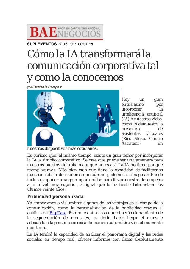 SUPLEMENTOS 27-05-2019 00:01 Hs. C�mo la IA transformar� la comunicaci�n corporativa tal y como la conocemos porEstefan�a ...