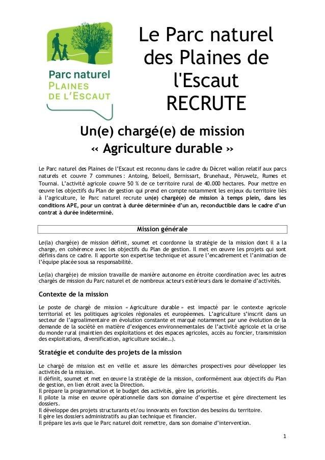 1 Un(e) chargé(e) de mission « Agriculture durable » Le Parc naturel des Plaines de l'Escaut est reconnu dans le cadre du ...