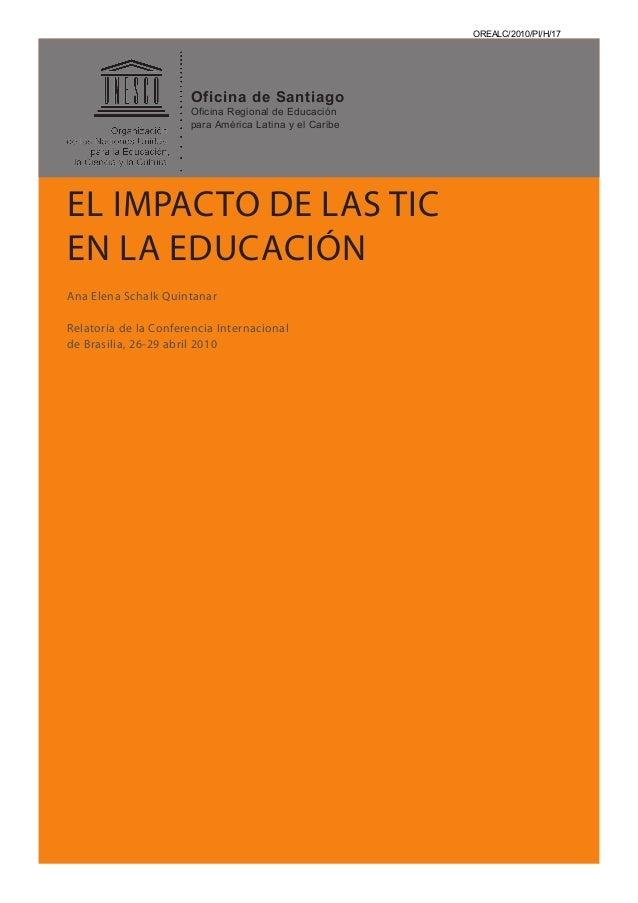 Relatoría de la Conferencia Internacional de Brasilia, 26-29 abril 2010 EL IMPACTO DE LAS TIC EN LA EDUCACIÓN Ana Elena Sc...
