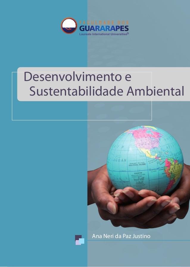 Desenvolvimento e Sustentabilidade Ambiental Ana Neri da Paz Justino