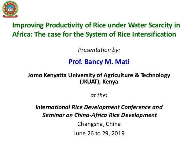 Improving Productivity of Rice under Water Scarcity in Africa: The case for the System of Rice Intensification Presentatio...