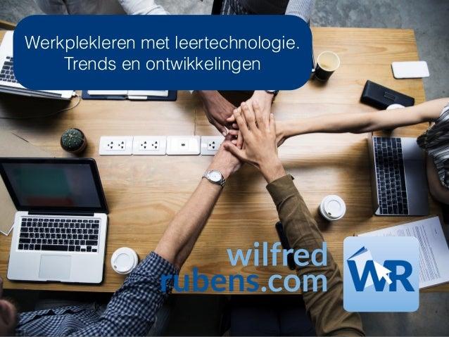 Werkplekleren met leertechnologie. Trends en ontwikkelingen