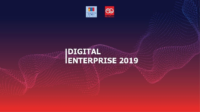 Promoting growth through innovation Jon Lyons Board Director Business Council of Mongolia June 18, 2019 DIGITAL ENTERPRISE...