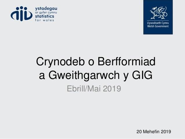 Crynodeb o Berfformiad a Gweithgarwch y GIG Ebrill/Mai 2019 20 Mehefin 2019