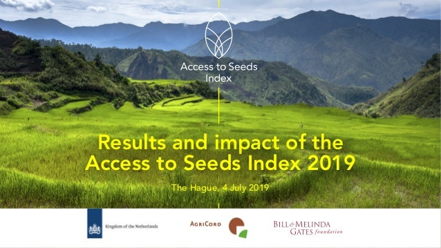 Results and impact of the Access to Seeds Index 2019 The Hague, 4 July 2019