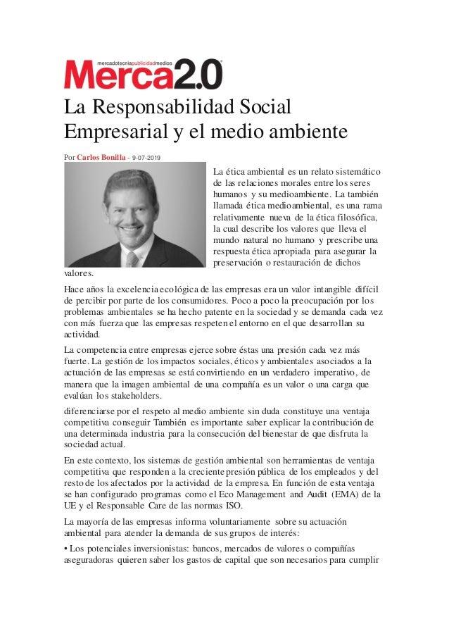 La Responsabilidad Social Empresarial y el medio ambiente Por Carlos Bonilla - 9-07-2019 La ética ambiental es un relato s...