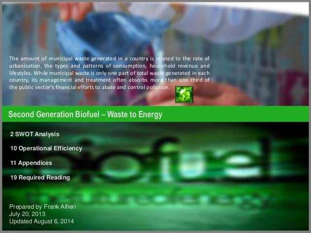 Second Generation Biofuel – Waste to Energy The amount of municipal waste generated in a country is related to the rate of...