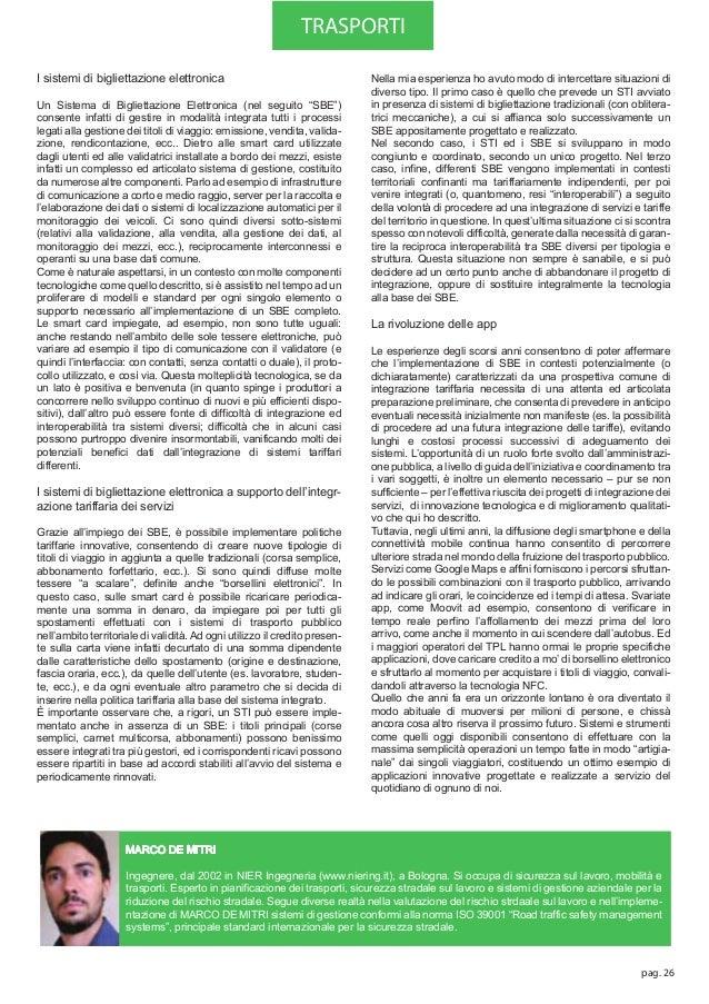 MARCO DE MITRI Ingegnere, dal 2002 in NIER Ingegneria (www.niering.it), a Bologna. Si occupa di sicurezza sul lavoro, mobi...