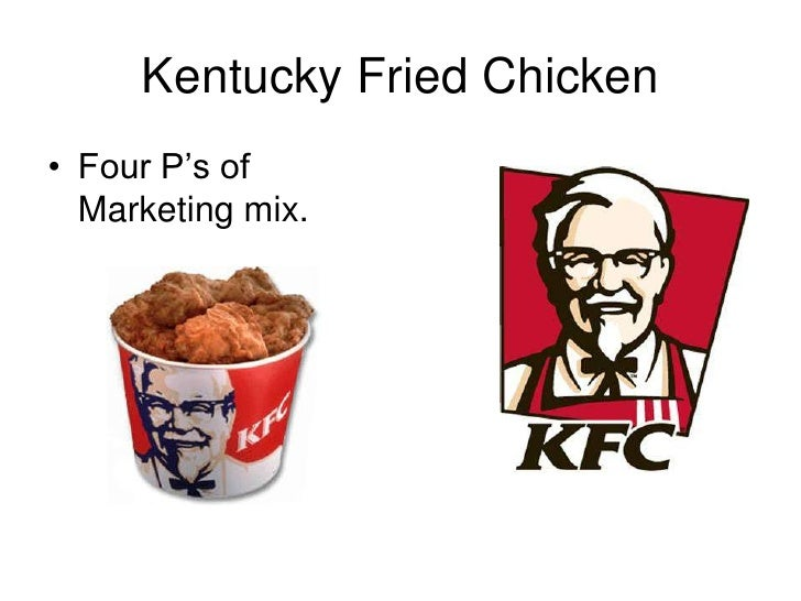 Kentucky Fried Chicken<br />Four P's of Marketing mix.<br />