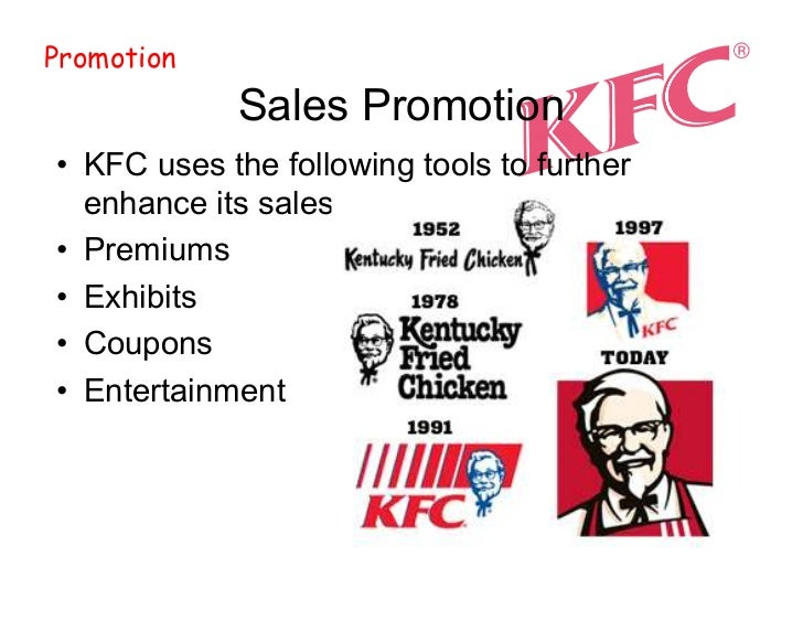 promotional tools used by kfc Different channels were used to do different  • the digitisation of media has armed consumers with tools (eg personal  term used to describe a promotional.