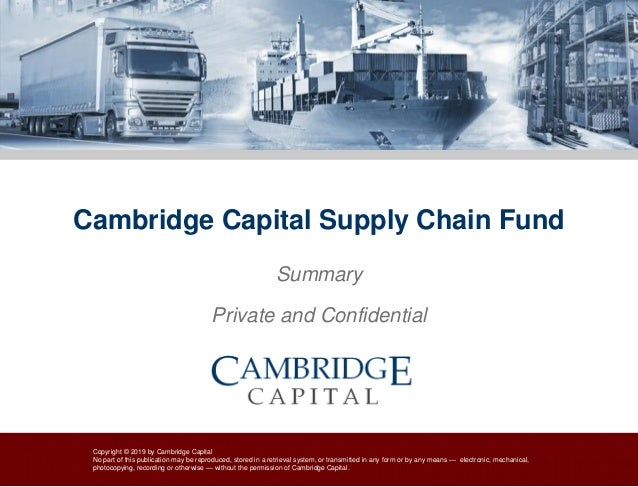 Copyright © 2019 by Cambridge Capital No part of this publication may be reproduced, stored in a retrieval system, or tran...