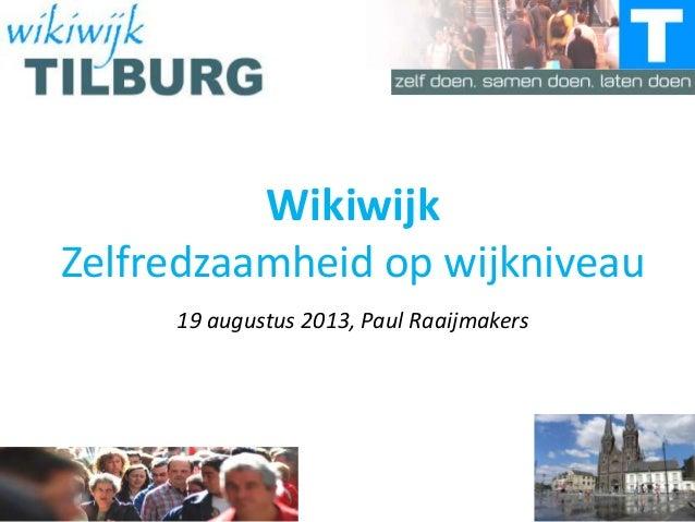 Wikiwijk Zelfredzaamheid op wijkniveau 19 augustus 2013, Paul Raaijmakers