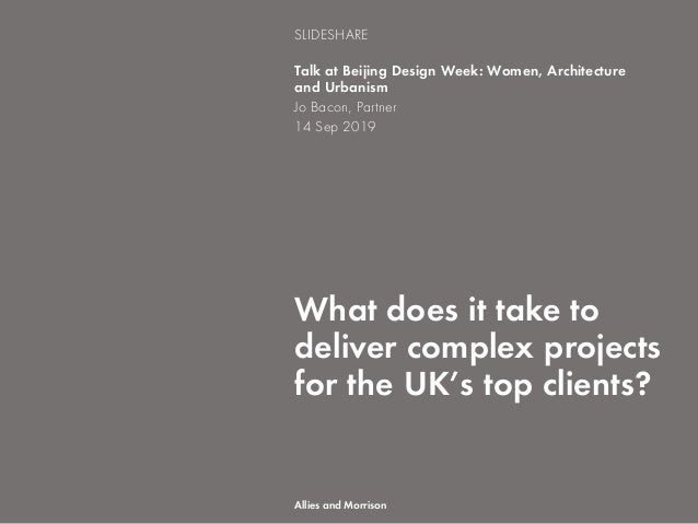 What does it take to deliver complex projects for the UK's top clients? Talk at Beijing Design Week: Women, Architecture a...