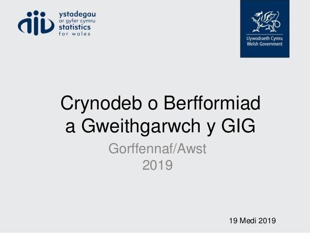 Crynodeb o Berfformiad a Gweithgarwch y GIG Gorffennaf/Awst 2019 19 Medi 2019
