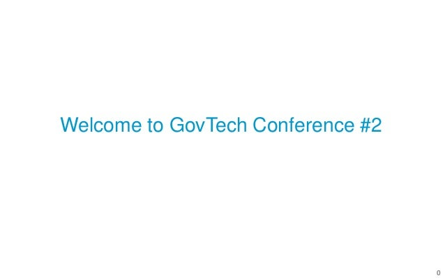 0 Welcome to GovTech Conference #2